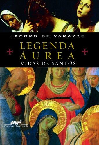 LEGENDA ÁUREA, livro de Jacopo de Varazze