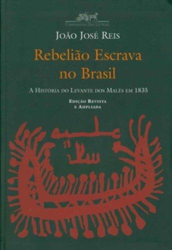 REBELIÃO ESCRAVA NO BRASIL, livro de João José Reis