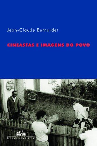 CINEASTAS E IMAGENS DO POVO, livro de Jean-Claude Bernardet