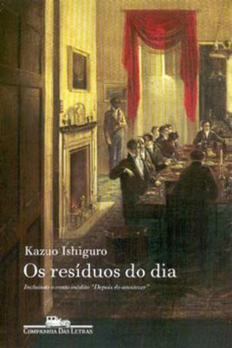 OS RESÍDUOS DO DIA, livro de Kazuo Ishiguro