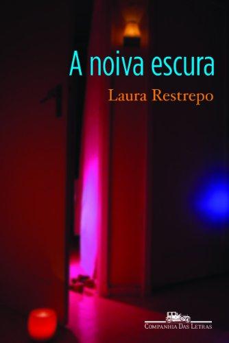 A noiva escura, livro de Laura Restrepo