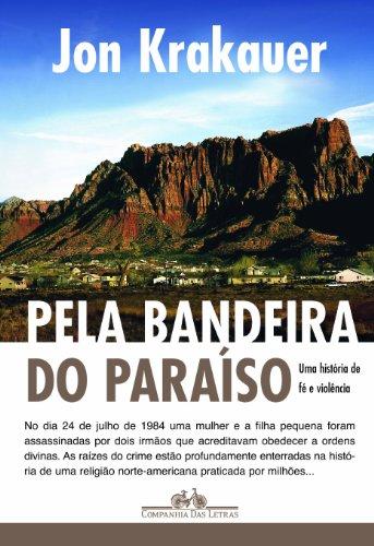 PELA BANDEIRA DO PARAÍSO, livro de Jon Krakauer