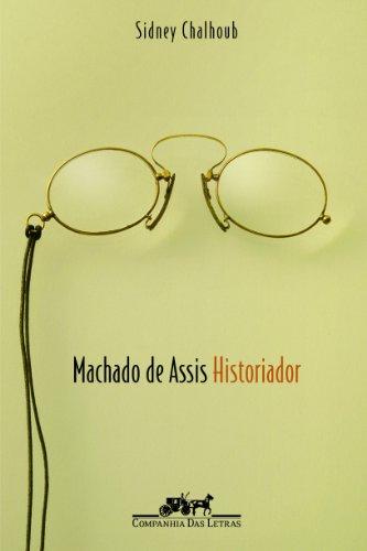 Machado de Assis historiador, livro de Sidney Chalhoub