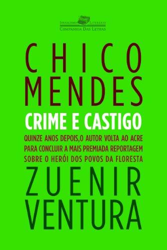 Chico Mendes - Crime e castigo, livro de Zuenir Ventura