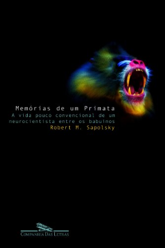 MEMÓRIAS DE UM PRIMATA, livro de Robert M. Sapolsky