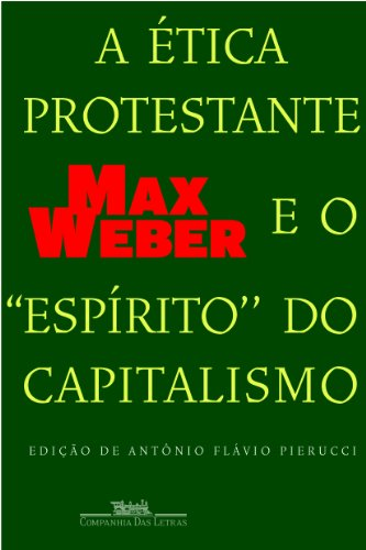 "A ética protestante e o ""espírito"" do capitalismo, livro de Max Weber"
