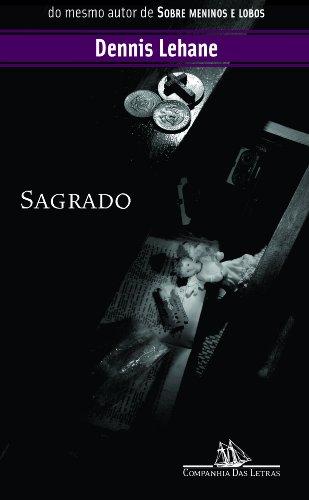 SAGRADO, livro de Dennis Lehane