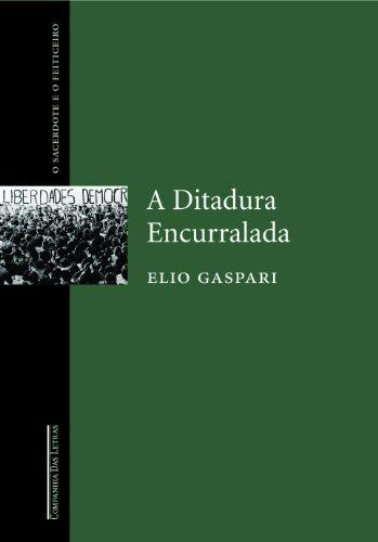 A DITADURA ENCURRALADA (O SACERDOTE E O FEITICEIRO), livro de Elio Gaspari