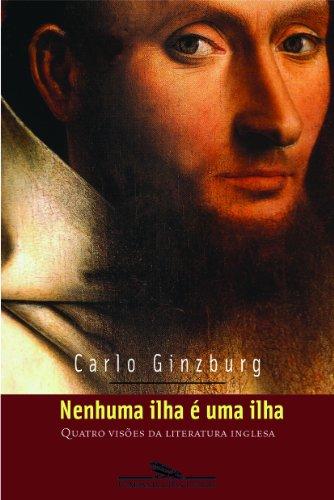 Nenhuma ilha é uma ilha - Quatro visões da literatura inglesa, livro de Carlo Ginzburg