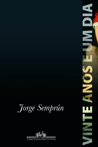 VINTE ANOS E UM DIA, livro de Jorge Semprún