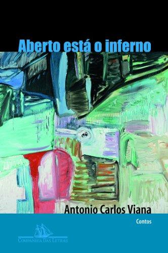 ABERTO ESTÁ O INFERNO, livro de Antonio Carlos Viana