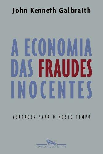 A ECONOMIA DAS FRAUDES INOCENTES, livro de John Kenneth Galbraith