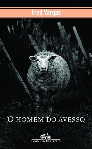 O HOMEM DO AVESSO, livro de Fred Vargas