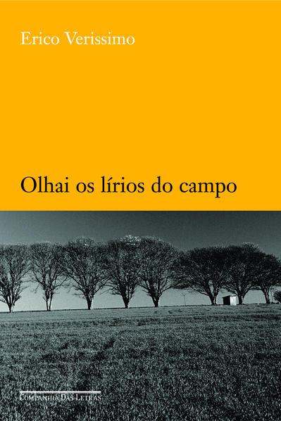 OLHAI OS LÍRIOS DO CAMPO, livro de Erico Verissimo