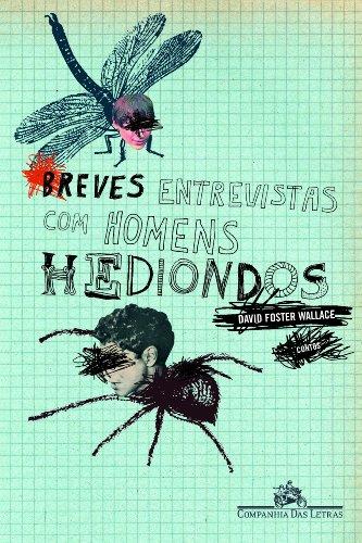 BREVES ENTREVISTAS COM HOMENS HEDIONDOS, livro de David Foster Wallace