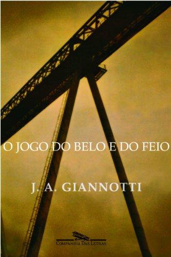 O jogo do belo e do feio, livro de José Arthur Giannotti