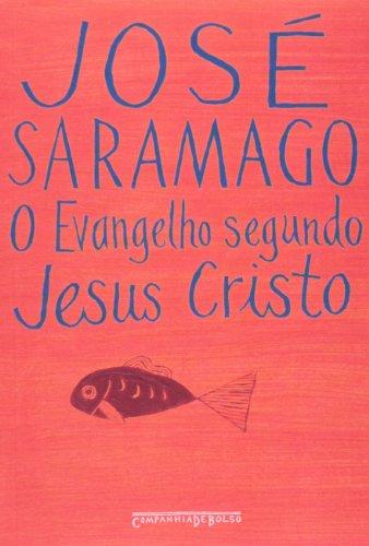 O evangelho segundo Jesus Cristo (Edição de Bolso), livro de José Saramago