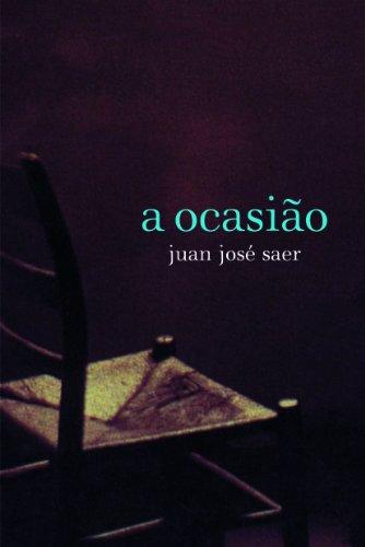 A OCASIÃO, livro de Juan José Saer