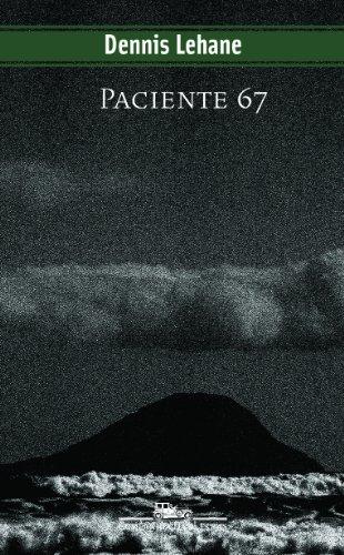 PACIENTE 67, livro de Dennis Lehane