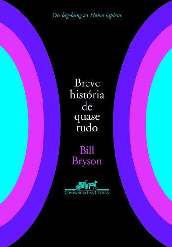 BREVE HISTÓRIA DE QUASE TUDO, livro de Bill Bryson