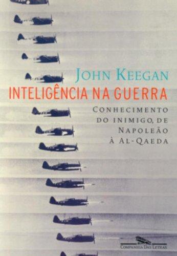 INTELIGÊNCIA NA GUERRA, livro de John Keegan
