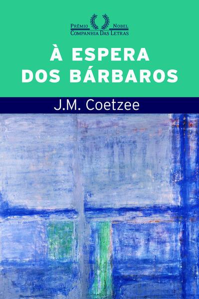 À espera dos bárbaros, livro de J. M. Coetzee