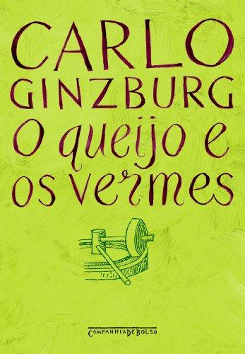 O queijo e os vermes (Edição de Bolso) - O cotidiano e as idéias de um moleiro perseguido pela Inquisição, livro de Carlo Ginzburg