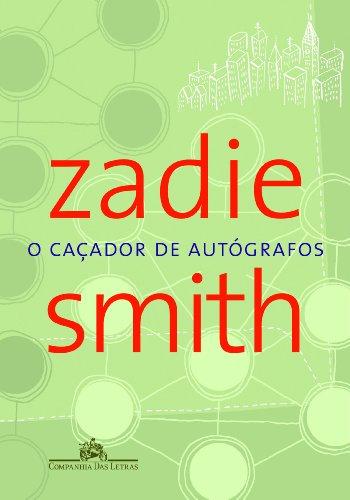 O CAÇADOR DE AUTÓGRAFOS, livro de Zadie Smith