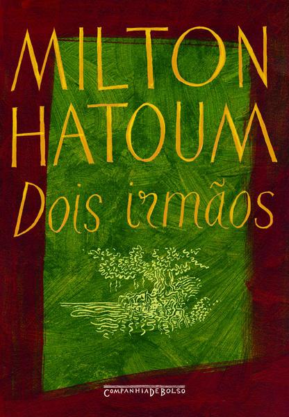 DOIS IRMÃOS (EDIÇÃO DE BOLSO), livro de Milton Hatoum