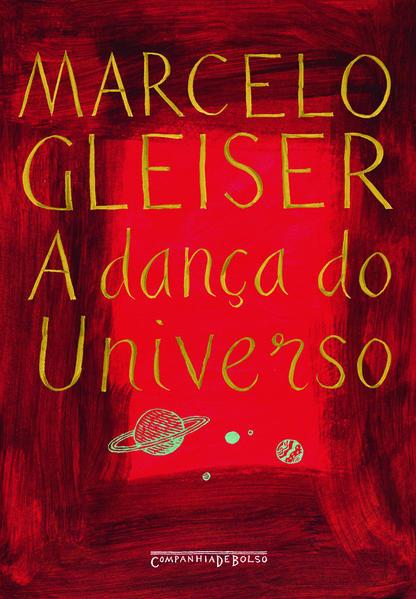 A DANÇA DO UNIVERSO (EDIÇÃO DE BOLSO), livro de Marcelo Gleiser