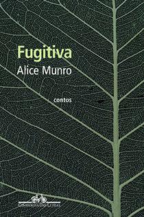FUGITIVA, livro de Alice Munro