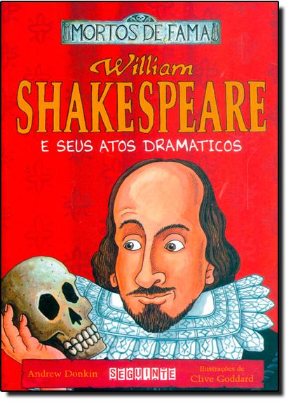 William Shakespeare e Seus Atos Dramáticos, livro de Andrew Donkin