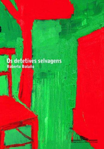 Os detetives selvagens, livro de Roberto Bolaño