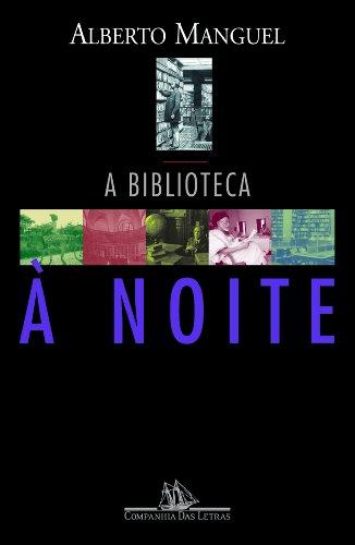 A BIBLIOTECA À NOITE, livro de Alberto Manguel