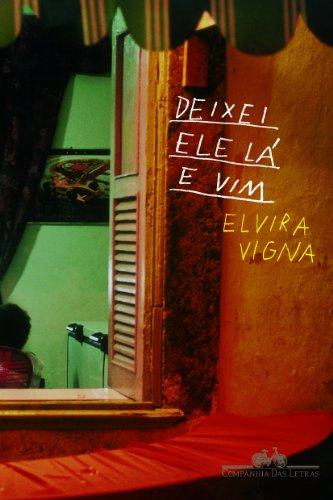 DEIXEI ELE LÁ E VIM, livro de Elvira Vigna