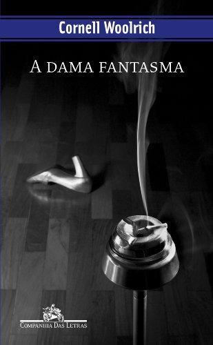 A DAMA FANTASMA, livro de Cornell Woolrich