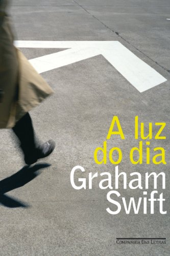 A LUZ DO DIA, livro de Graham Swift