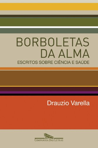 Borboletas da alma - Escritos sobre ciência e saúde, livro de Drauzio Varella