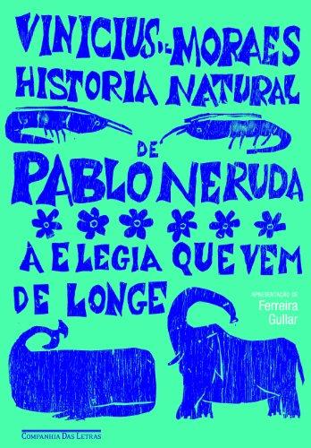 HISTÓRIA NATURAL DE PABLO NERUDA, livro de Vinicius de Moraes