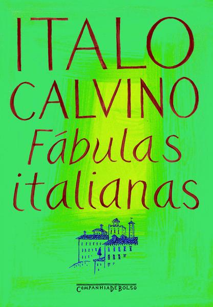 Fábulas italianas (Edição de Bolso) - Coletadas na tradição popular durante os últimos cem anos e transcritas a partir de diferentes dialetos, livro de Italo Calvino