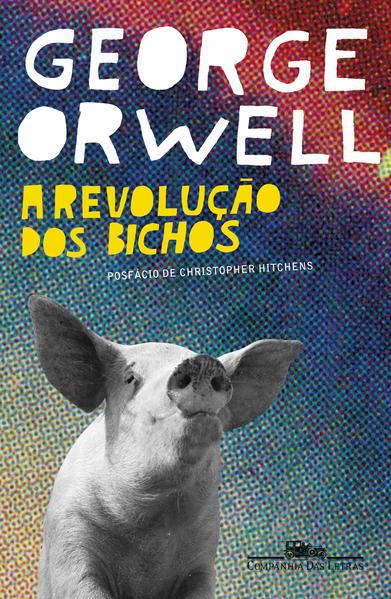 A revolução dos bichos - Um conto de fadas, livro de George Orwell