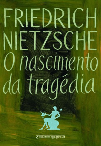 O NASCIMENTO DA TRAGÉDIA (EDIÇÃO DE BOLSO), livro de Friedrich Nietzsche