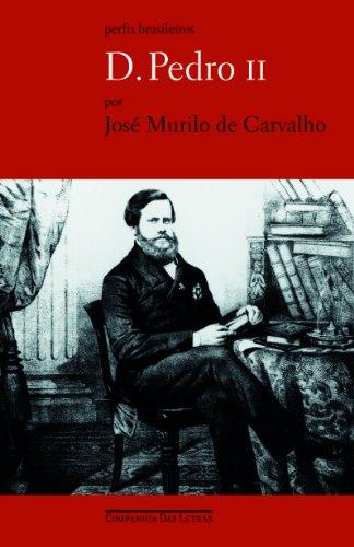 D. PEDRO II - Ser ou não ser, livro de José Murilo de Carvalho