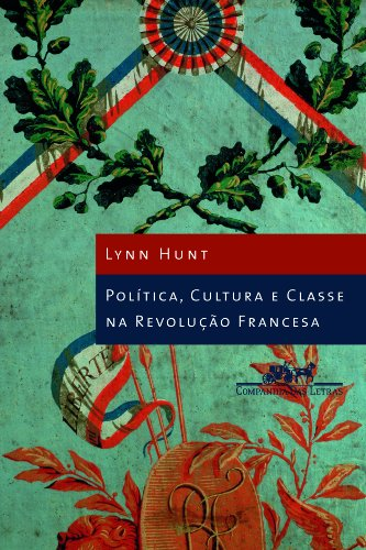 POLÍTICA CULTURA E CLASSE NA REVOLUÇÃO FRANCESA, livro de Lynn Hunt
