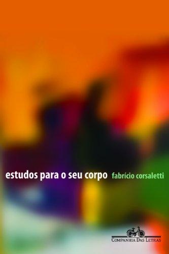 ESTUDOS PARA O SEU CORPO, livro de Fabrício Corsaletti