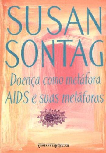 Doença como metáfora, AIDS e suas metáforas (Edição de Bolso), livro de Susan Sontag