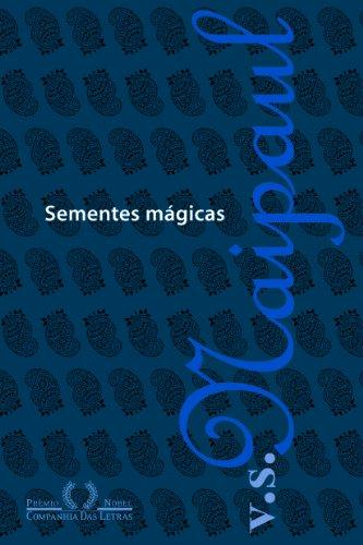 SEMENTES MÁGICAS, livro de V. S. Naipaul