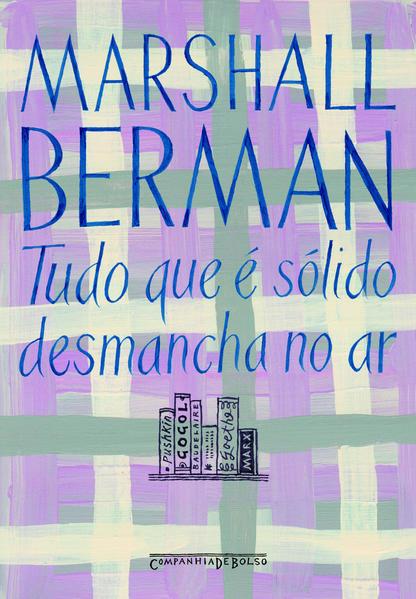 TUDO QUE É SÓLIDO DESMANCHA NO AR (EDIÇÃO DE BOLSO), livro de Marshall Berman