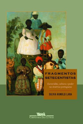 FRAGMENTOS SETECENTISTAS, livro de Silvia Hunold Lara