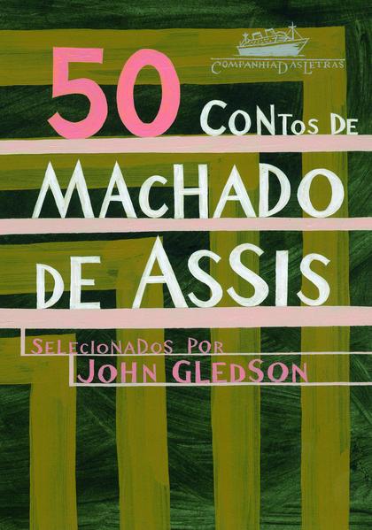 50 contos de Machado de Assis, livro de Machado de Assis, John Gledson (Org.)